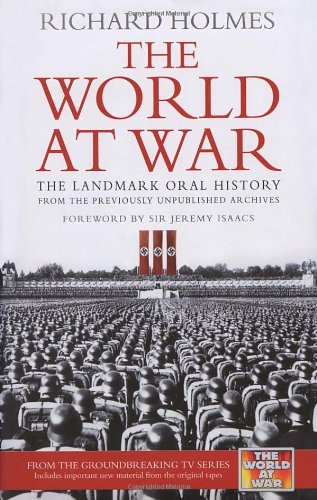 9780091917517: The World at War: The Landmark Oral History from the Previously Unpublished Archives