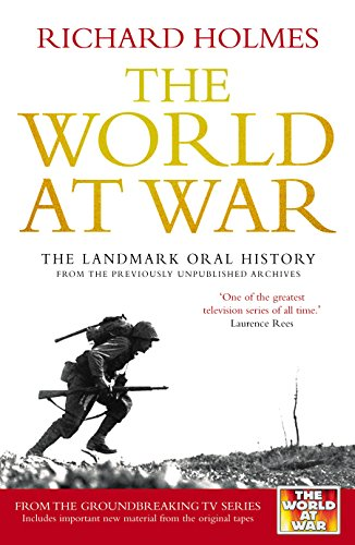 9780091917524: The World At War: The Landmark Oral History from the Previously Unpublished Archives