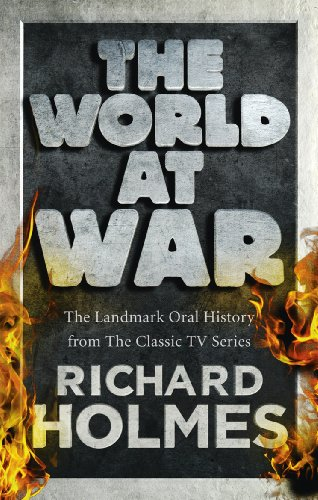 9780091917531: The World at War: The Landmark Oral History from the Classic TV Series