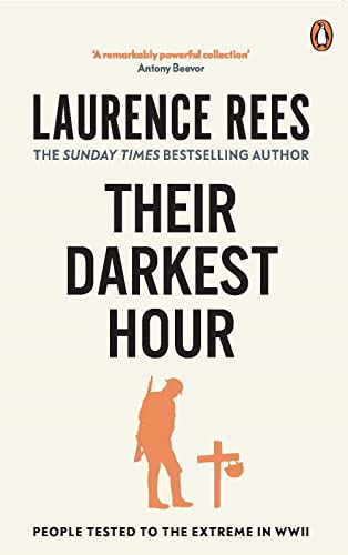 9780091917593: Their Darkest Hour: People Tested to the Extreme in WWII