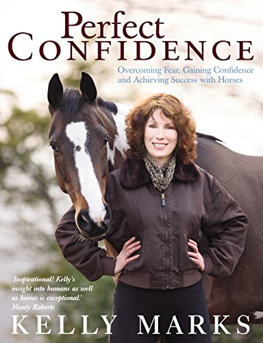 9780091917739: Perfect Confidence: Overcoming Fear, Gaining Confidence and Achieving Success with Horses