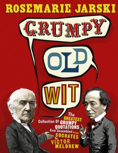 9780091917838: Grumpy Old Wit: The Greatest Collection of Grumpy Wit Ever Assembled from Socrates to Meldrew
