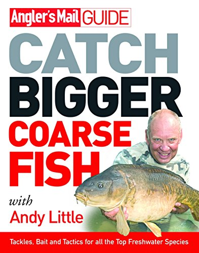 9780091917906: Angler's Mail Guide: Catch Bigger Coarse Fish