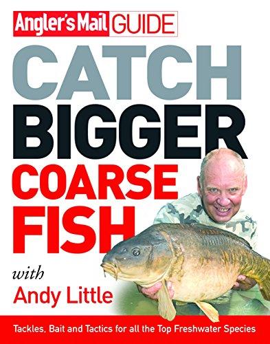 9780091917906: Catch Bigger Coarse Fish