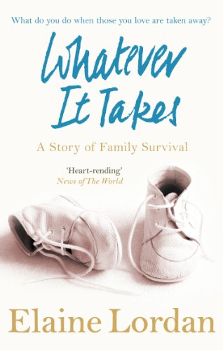 9780091917920: Whatever It Takes: A Story of Family Survival