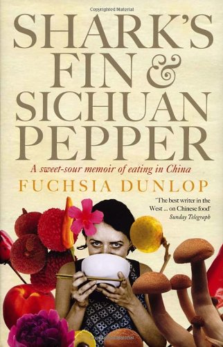9780091918309: Shark's Fin and Sichuan Pepper: A sweet-sour memoir of eating in China