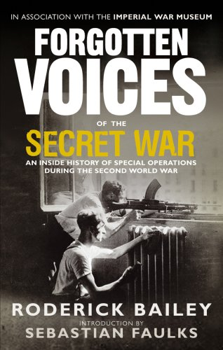 9780091918514: Forgotten Voices of the Secret War: An Inside History of Special Operations in the Second World War