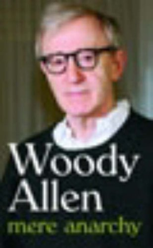 Mere Anarchy: Woody Allen