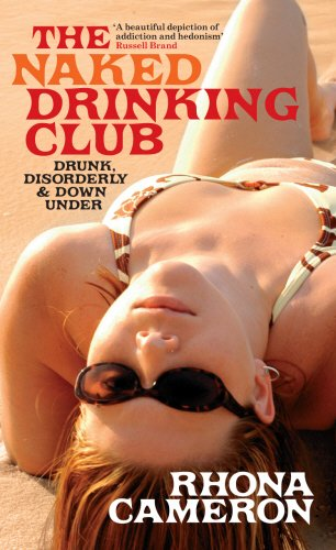 9780091920227: The Naked Drinking Club: Drunk, Disorderly & Down Under