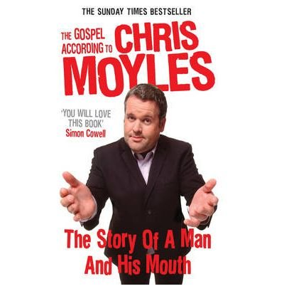 9780091920234: The Gospel According to Chris Moyles: The Story of a Man and His Mouth