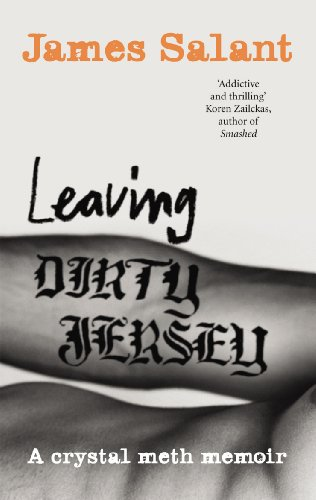 9780091920340: Leaving Dirty Jersey: A Crystal Meth Memoir