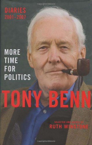 9780091920562: More Time for Politics: Diaries 2001-2007