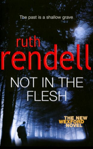 9780091920609: Not in the Flesh (Inspector Wexford)