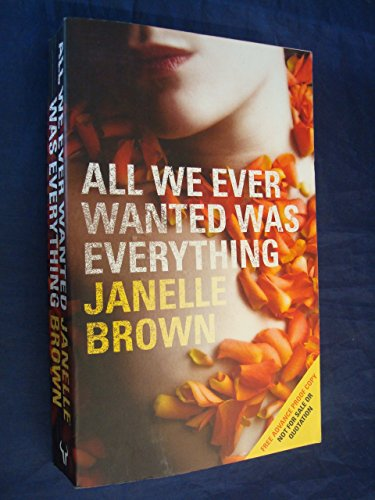 9780091920715: All We Ever Wanted Was Everything