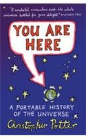 9780091921002: You are Here: A Portable History of the Universe