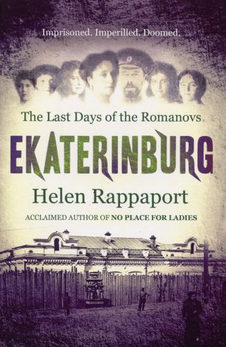 9780091921156: Ekaterinburg: The Last Days of the Romanovs