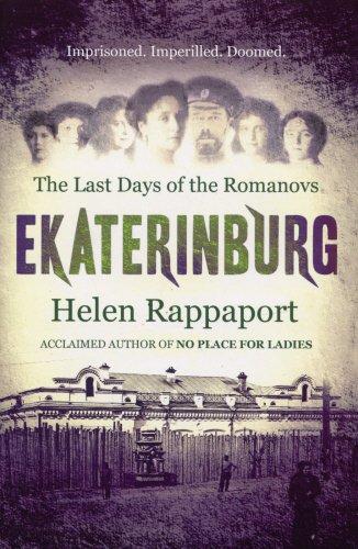 9780091921156: Ekaterinburg: The Last Days of the Romanovs