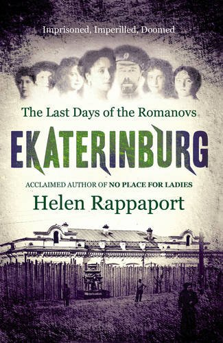 9780091921163: Ekaterinburg: The Last Days of the Romanovs