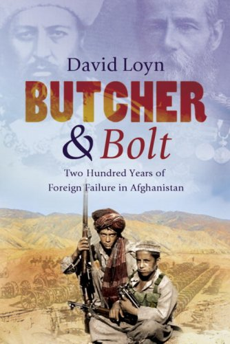 9780091921415: Butcher & Bolt: Two Hundred Years of Foreign Failure in Afghanistan