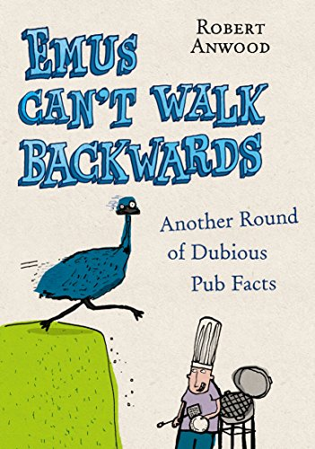 9780091921514: Emus Can't Walk Backwards: Another Round of Dubious Pub Facts