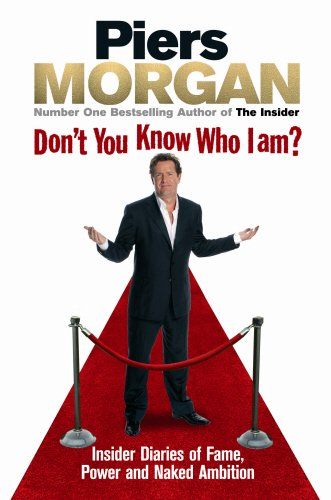 9780091921521: Don't You Know Who I Am?: Insider Diaries of Fame, Power and Naked Ambition