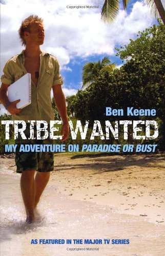 9780091921620: Tribe Wanted: My Adventure on Paradise or Bust