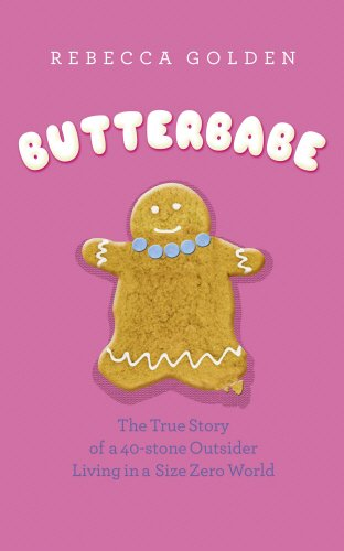 9780091922153: Butterbabe: The True Story of a 40 Stone Outsider: The True Adventures of a 40-stone Outsider