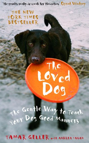 9780091922252: The Loved Dog: The Gentle Way to Teach Your Dog Good Manners