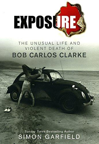 9780091922580: Exposure: The Unusual Life and Violent Death of Bob Carlos Clarke