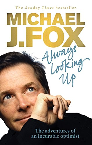 9780091922672: Always Looking Up: The Adventures of an Incurable Optimist