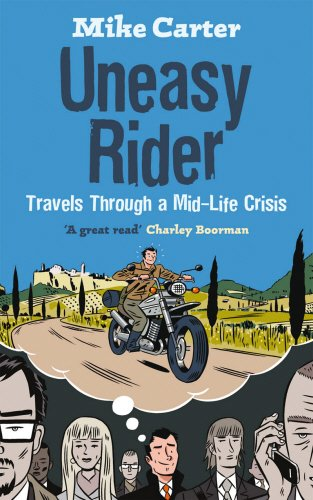 9780091922689: Uneasy Rider: Travels Through a Mid-life Crisis