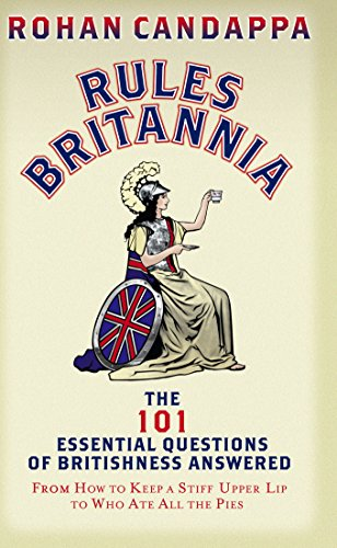 9780091922955: Rules Britannia: The 101 Essential Questions of Britishness Answered