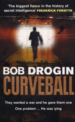 9780091923044: Curveball: Spies, Lies and the Man Behind Them:  The Real Reason America Went to War in Iraq