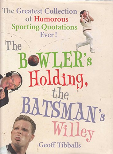 9780091923112: The Bowler's Holding The Batsman's Willey