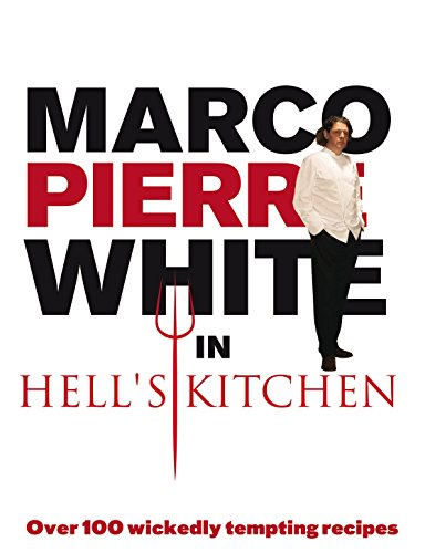 9780091923167: Marco Pierre White in Hell's Kitchen: Over 100 Wickedly Tempting Recipes