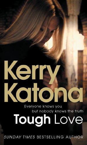 Tough Love: Everyone knows you but nobody: Katona, Kerry