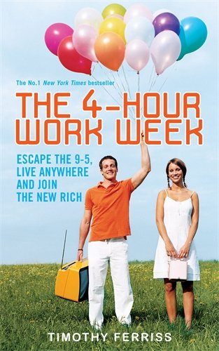 9780091923532: The 4-hour work week: Escape the 9-5, Live Anywhere and Join the New Rich