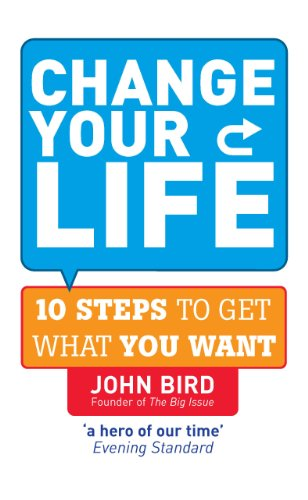 9780091923549: Change Your Life: 10 Steps to Get What You Want