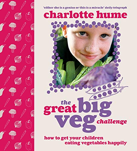 9780091923594: The Great Big Veg Challenge: How to get your children eating vegetables happily