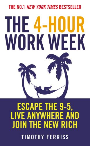 9780091923723: The 4-Hour Work Week: Escape the 9-5, Live Anywhere and Join the New Rich