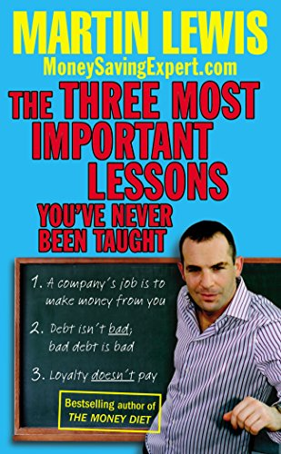 9780091923846: The Three Most Important Lessons You've Never Been Taught: MoneySavingExpert.Com