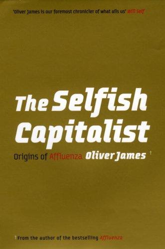 9780091923860: The Selfish Capitalist: Origins of Affluenza