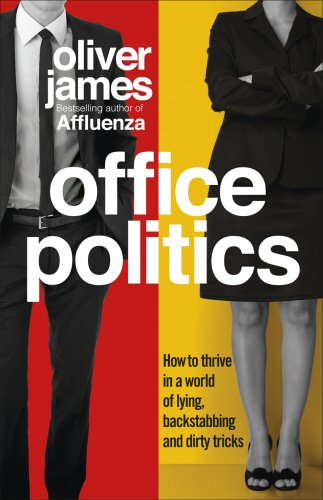 9780091923952: Office Politics: How to Thrive in a World of Lying, Backstabbing and Dirty Tricks