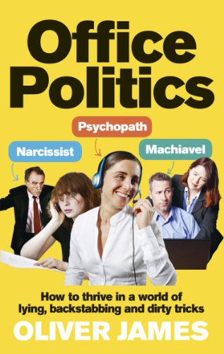 9780091923969: Office Politics: How to Thrive in a World of Lying, Backstabbing and Dirty Tricks
