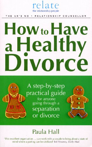 9780091924003: How to Have a Healthy Divorce: A Relate Guide