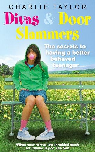 9780091924119: Divas & Door Slammers: The Secret to Having a Better Behaved Teenager