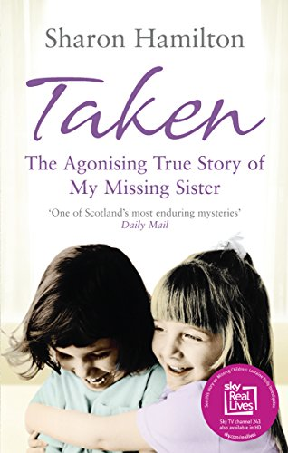 9780091924218: Taken: The Agonising True Story of my Missing Sister