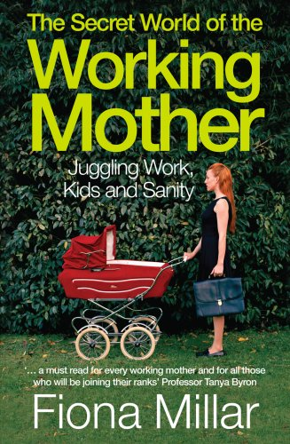 9780091924232: The Secret World of the Working Mother