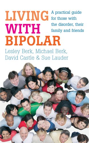 9780091924256: Living with Bipolar: A practical guide for those with the disorder, their family and friends