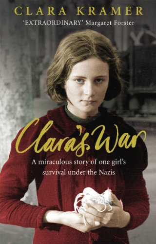 9780091924416: Clara's War: A Young Girl's True Story of Miraculous Survival Under the Nazis
